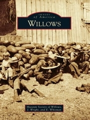 Willows ebook by Museum Society of Willows,J. Wright,E. Whisman