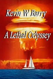 A Lethal Odyssey ebook by Kevin William Barry