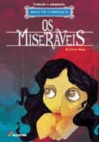 Os miseráveis ebook by Walcyr Carrasco, Victor Hugo