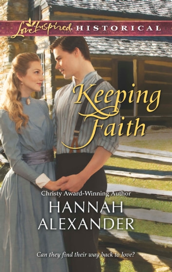 Keeping Faith ebook by Hannah Alexander