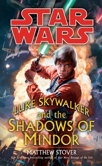 Star Wars: Luke Skywalker and the Shadows of Mindor ebook by Matthew Stover