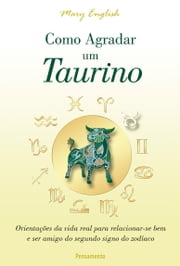 Como Agradar um Taurino ebook by Mary English