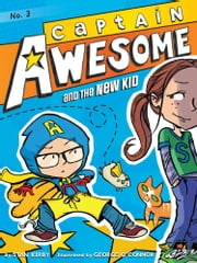 Captain Awesome and the New Kid ebook by Stan Kirby,George O'Connor