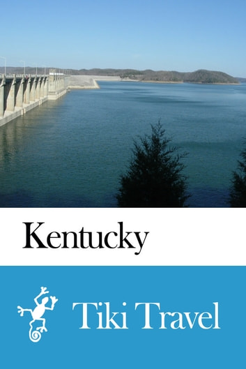 Kentucky (USA) Travel Guide - Tiki Travel ebook by Tiki Travel