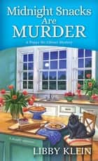 Midnight Snacks are Murder ebook by Libby Klein