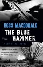 The Blue Hammer ebook by Ross Macdonald