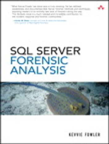 SQL Server Forenisc Analysis ebook by Kevvie Fowler