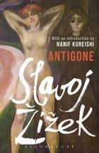 Antigone ebook by Slavoj Žižek