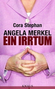 Angela Merkel. Ein Irrtum ebook by Kobo.Web.Store.Products.Fields.ContributorFieldViewModel