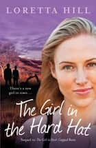 The Girl in the Hard Hat ebook by