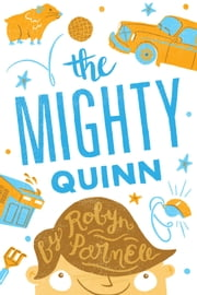 The Mighty Quinn ebook by Robyn Parnell,Katie & Aaron DeYoe