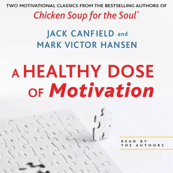A Healthy Dose of Motivation - Includes 'The Aladdin Factor' and 'Dare to Win' audiobook by Jack Canfield,Mark Victor Hansen