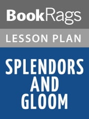 Splendors and Glooms Lesson Plans ebook by BookRags