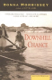 Downhill Chance - A Novel ebook by Donna Morrissey