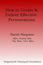How to Create & Deliver Effective Presentations: Pocketbook ebook by Sarah Simpson