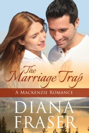 The Marriage Trap - The Mackenzies—Callum—Book 3 ebook by Diana Fraser