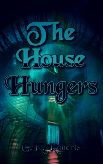 The House Hungers ebook by G.K. Roberts