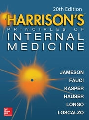 Harrison's Principles of Internal Medicine 20/E (Vol.1 & Vol.2) (ebook) ebook by J. Larry Jameson, Anthony S. Fauci, Dennis L. Kasper,...