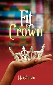 Fit for a crown ebook by I. Izegbuwa