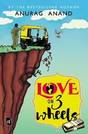 Love on 3 Wheels ebook by Anurag Anand