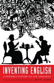 Inventing English - A Portable History of the Language ebook by Seth Lerer