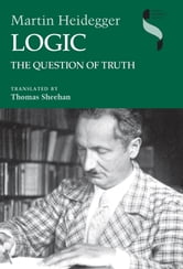 Logic - The Question of Truth ebook by Martin Heidegger