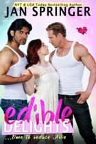 Edible Delights - Time to seduce Allie... ebook by