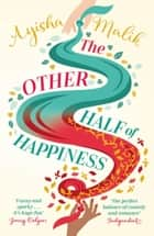 The Other Half of Happiness ebook by Ayisha Malik