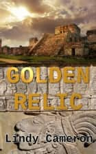 Golden Relic ebook by Lindy Cameron