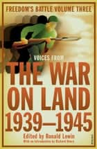 The War on Land - 1939-45 ebook by Ronald Lewin