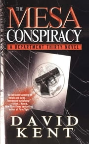 The Mesa Conspiracy - A Department Thirty Novel ebook by David Kent
