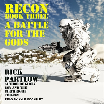 Recon - A Battle for the Gods audiobook by Rick Partlow