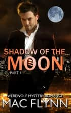 Shadow of the Moon #4 ebook by Mac Flynn