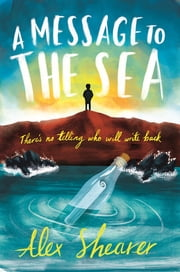 A Message to the Sea eBook by Alex Shearer