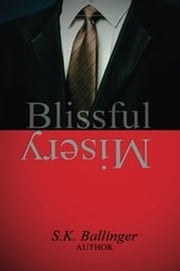 Blissful Misery ebook by S.K. Ballinger