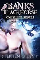 Banks Blackhorse Complete Series - The Night the Sky Fell, The Day the Sky Shattered and The Day of 'Nevermore' ebook by Stephen G. Levy