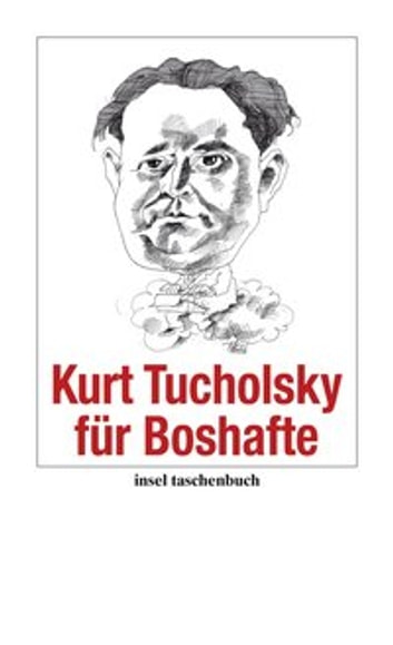 Kurt Tucholsky für Boshafte ebook by