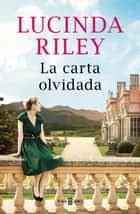 La carta olvidada ebook by Lucinda Riley