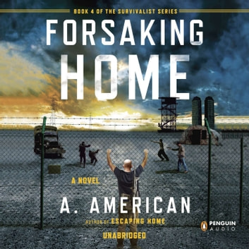 Forsaking Home audiobook by A. American