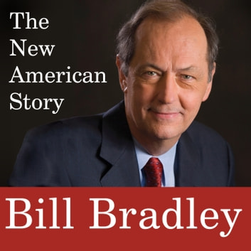 The New American Story audiobook by Bill Bradley