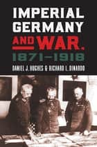 Imperial Germany and War, 1871-1918 ebook by