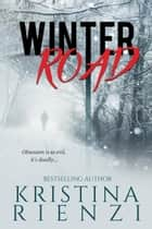 Winter Road: A Novella ebook by Kristina Rienzi