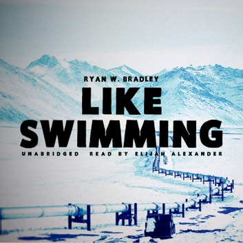 Like Swimming audiobook by Ryan W. Bradley