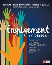 Engagement by Design - Creating Learning Environments Where Students Thrive ebook by Douglas Fisher, Dr. Nancy Frey, Dr. Russell J. Quaglia,...