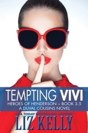 Tempting Vivi - Heroes of Henderson ~ Book 3.5 ebook by Liz Kelly
