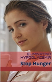 Stop Hypoglycemia Symptoms Today - Eliminate In 30 Days ebook by Charity Katelin