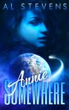 Annie Somewhere ebook by Al Stevens