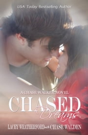 Chased Dreams ebook by Lacey Weatherford, Chase Walden