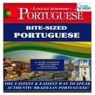 Bite-Sized Portuguese (Brazilian) - The Fastest & Easiest Way to Speak Authentic Brazilian Portuguese! audiobook by