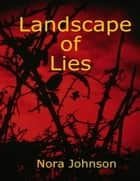 Landscape of Lies ebook by Nora Johnson